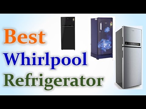 Best Whirlpool Refrigerator in India with Price 2019 | Top 10 Fridge | वर्लपूल फ्रिज