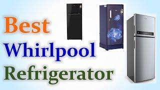 Best Whirlpool Refrigerator In India With Price 2019 Top 10 Fridge वर लप ल फ र ज