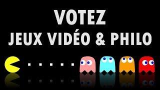 JEUX VIDÉO & PHILOSOPHIE : VOTEZ !