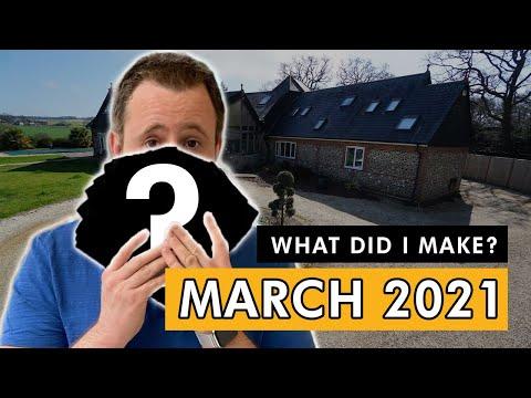 EXACTLY How Much MONEY I MADE In March 2021 With Property Investing