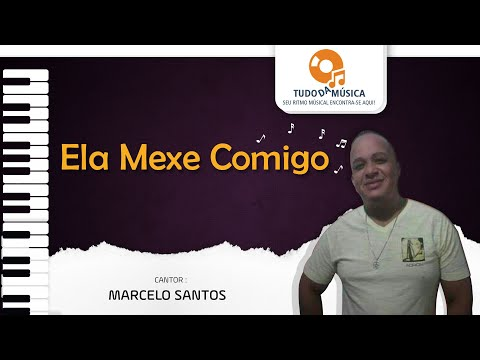 Marcelo Santos - Ela mexe comigo - Lyric Video - Lançamento 2020