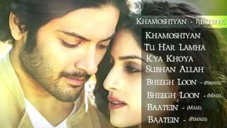 khamoshiyan-jukebox-full-songs-arijit-singh-ankit-tiwari-jeet-gannguli-prakriti-kakar