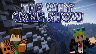 The WHY GAME SHOW ,No One Knew I Was Recording!