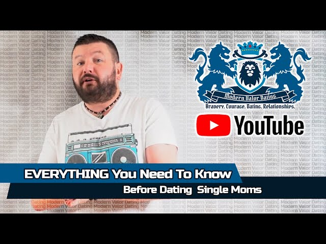 EVERYTHING You Need To Know Before Dating  Single Moms