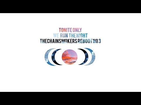 Tonite Only - We Run The Night (The Chainsmokers Remix)