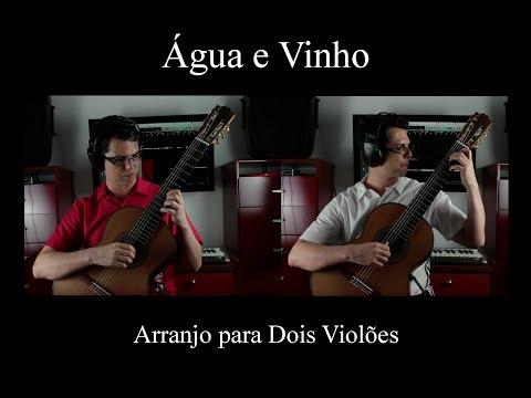 Água e Vinho (Egberto Gismonti) - Versão para Dois Violões