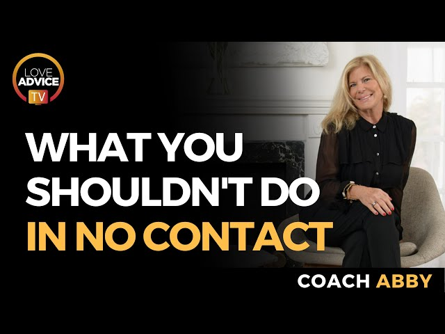 Mistakes To Avoid During No Contact