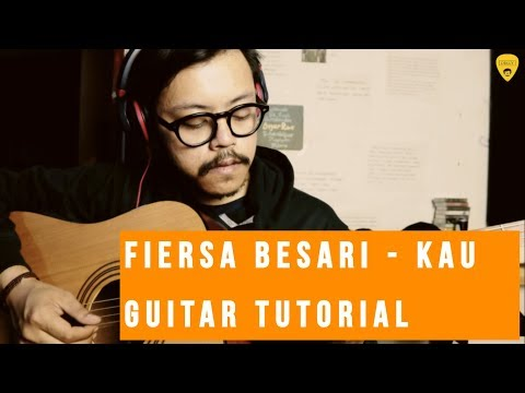 Fiersa Besari - Kau | Guitar Tutorial