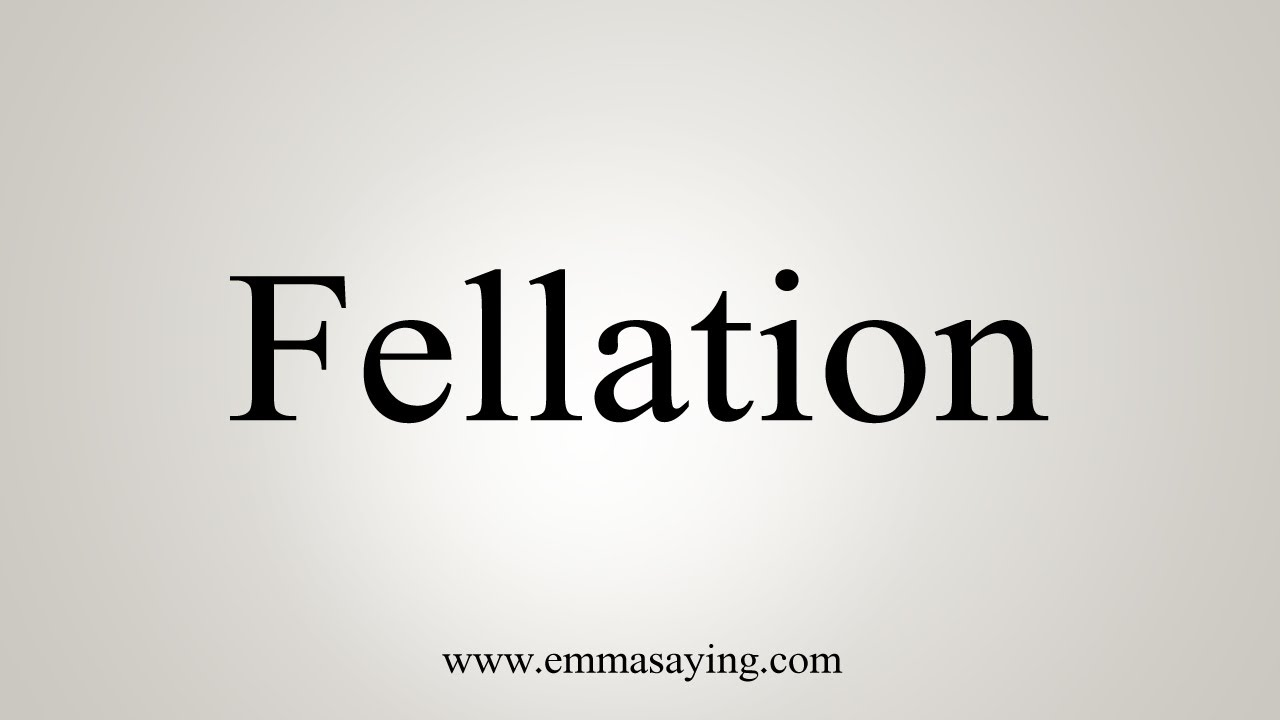 Fellated meaning