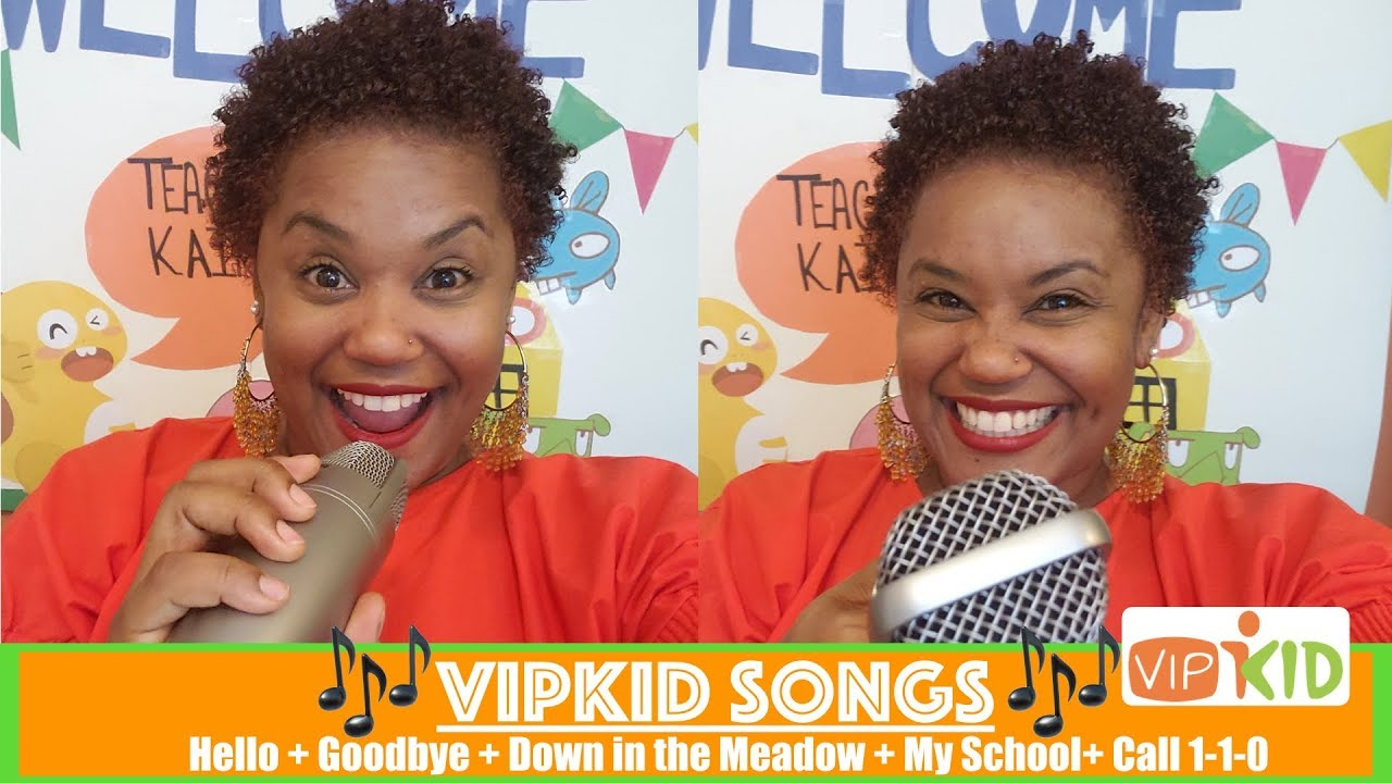 SINGING VIPKID SONGS- Hello + Goodbye + Down in the Meadow + Call 1-1-0