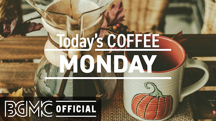 Permanent Link to MONDAY MUSIC: Positive Chill Mood Morning Background Jazz & Bossa Nova Music to Start The Day