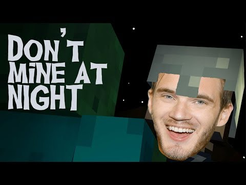 Don't Mine At Night Pewdiepie Tribute Music Video