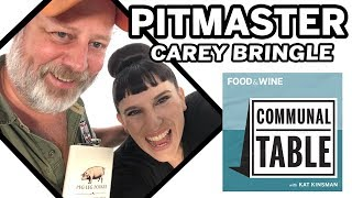 Pitmaster Carey Bringle Talks Pursuing Passion and Kicking Butt with One Leg | Communal Table