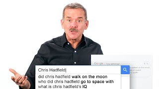 Astronaut Chris Hadfield Answers the Web's Most Searched Questions | WIRED