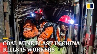 Coal mine blast in China kills 15 workers