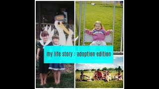 STORY TIME: MY LIFE AND ADOPTION STORY