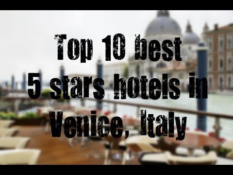 Top 10 best 5 stars hotels in Venice, Italy sorted by Rating Guests