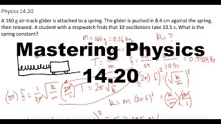 mastering physics 14 20 video solution a 160 g air track glider is attached to a spring the glider