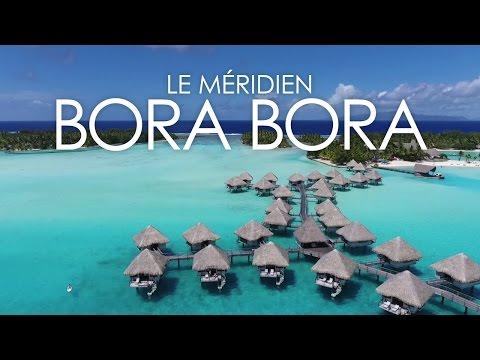 BORA BORA - Le Méridien Resort (DJI Phantom 4 Drone Video)