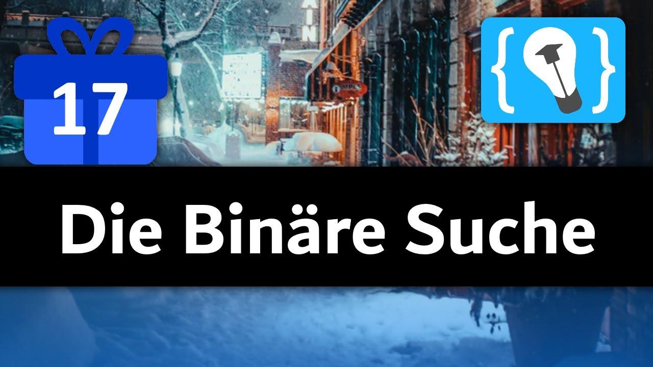CHALLENGE: Binäre Suche - Programmieren Starten Adventskalender (Türchen 17)