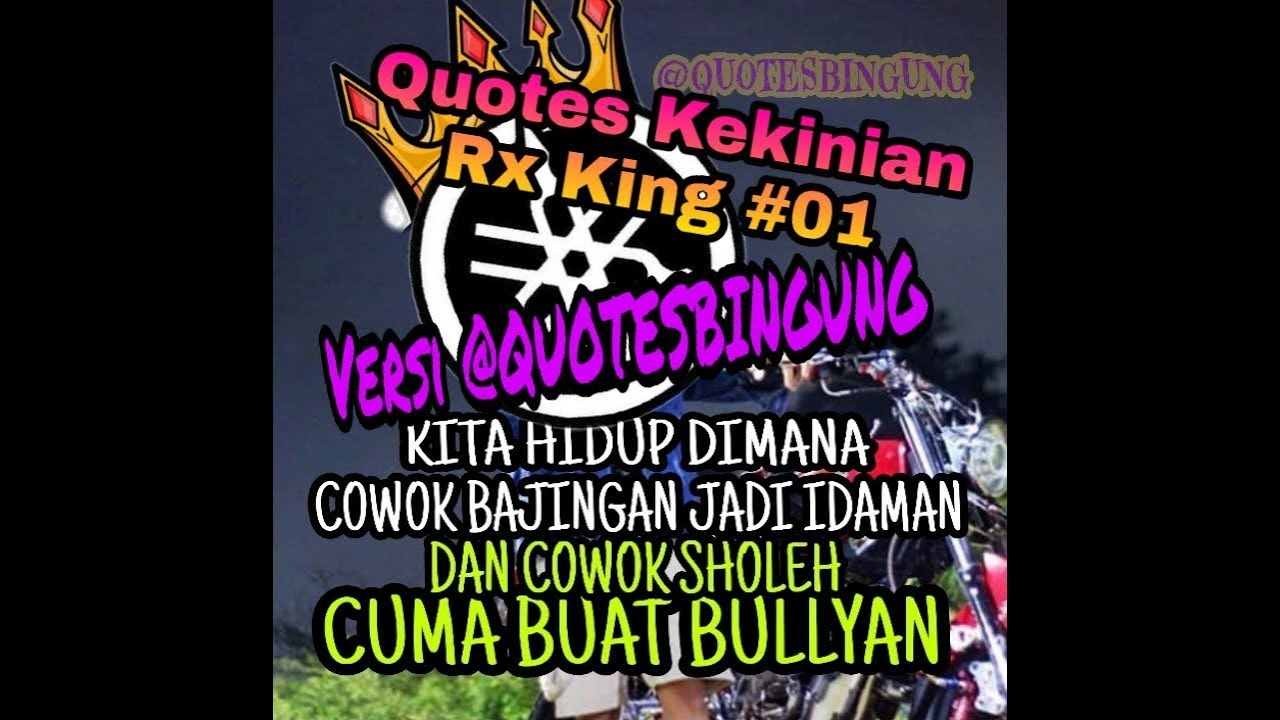 Kata Kata Rx King Quotesrxking Part01 By Quotes Baper Rx King