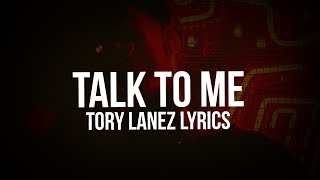 Tory Lanez - Talk To Me (Rich The Kid feat. Lil Wayne) (Lyrics)