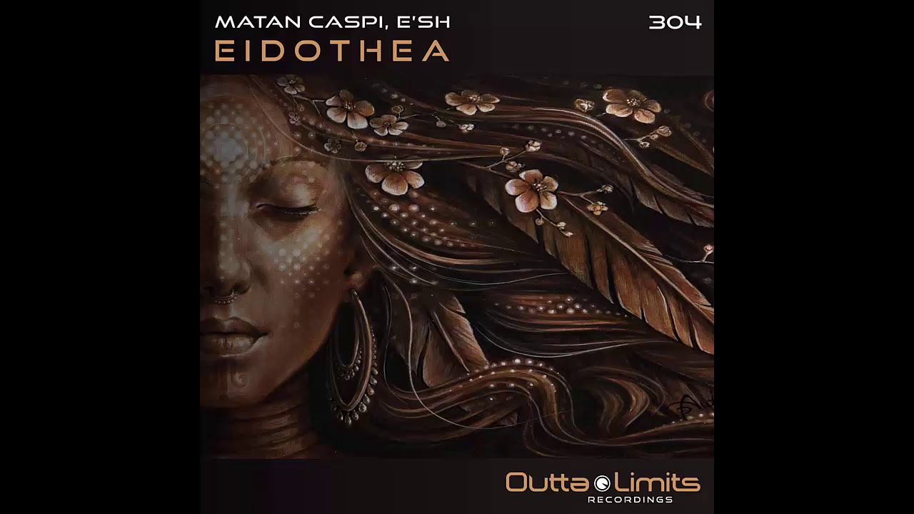 Download Matan Caspi, E'sh - Eidothea (Original Mix) [Outta Limits]