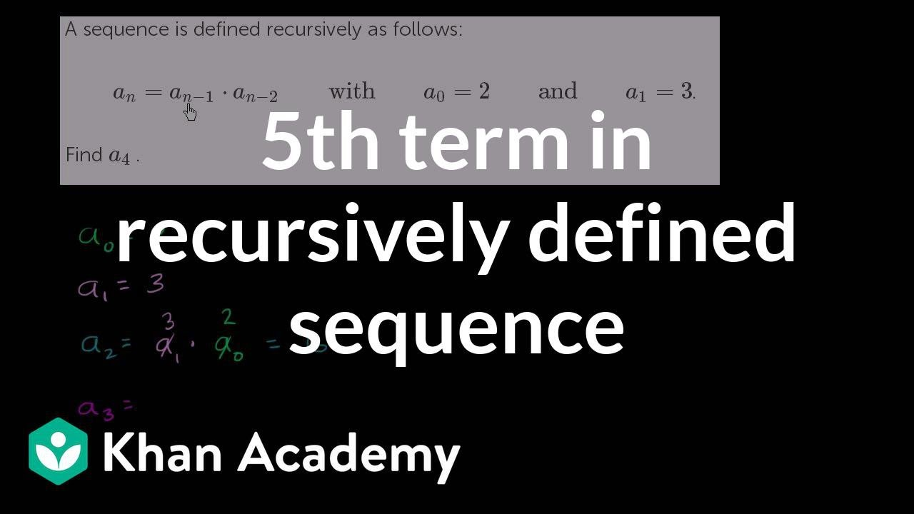 Worked example: sequence recursive formula (video) | Khan Academy