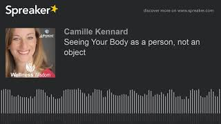 Seeing Your Body as a person, not an object