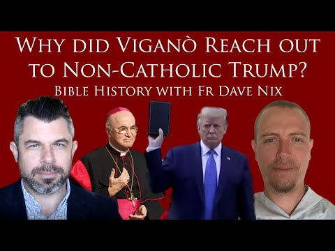 Why Viganò Reached out to Non-Catholic Trump? Bible History with Fr Dave Nix