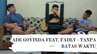 Ade Govinda Feat Fadly - Tanpa Batas Waktu    Cover By Gapuk Squad   