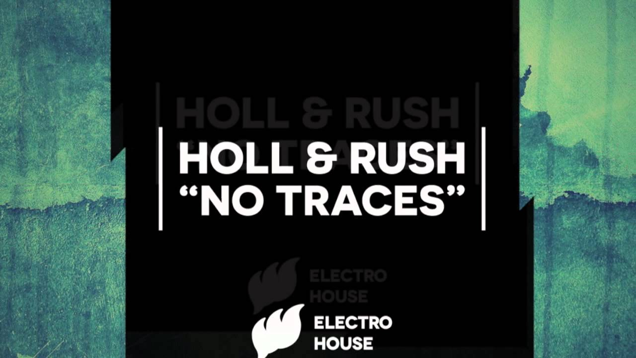 Holl & Rush - No Traces [Extended] Out now on Beatport