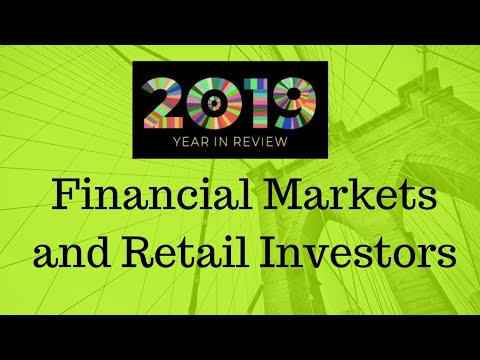 Year 2019 in Review - 5 Points - Financial Markets and Retail Investors
