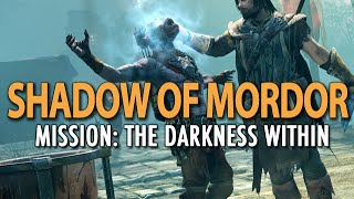 Shadow of Mordor: The Darkness Within (stealth dagger mission)
