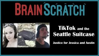 BrainScratch: TikTok and the Seattle Suitcase: Justice for Jessica Lewis and Austin Wenner