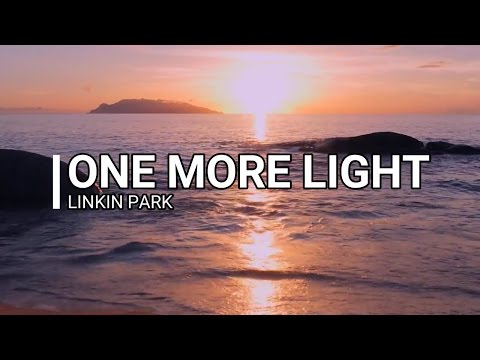 Linkin Park  One More Light Lyric