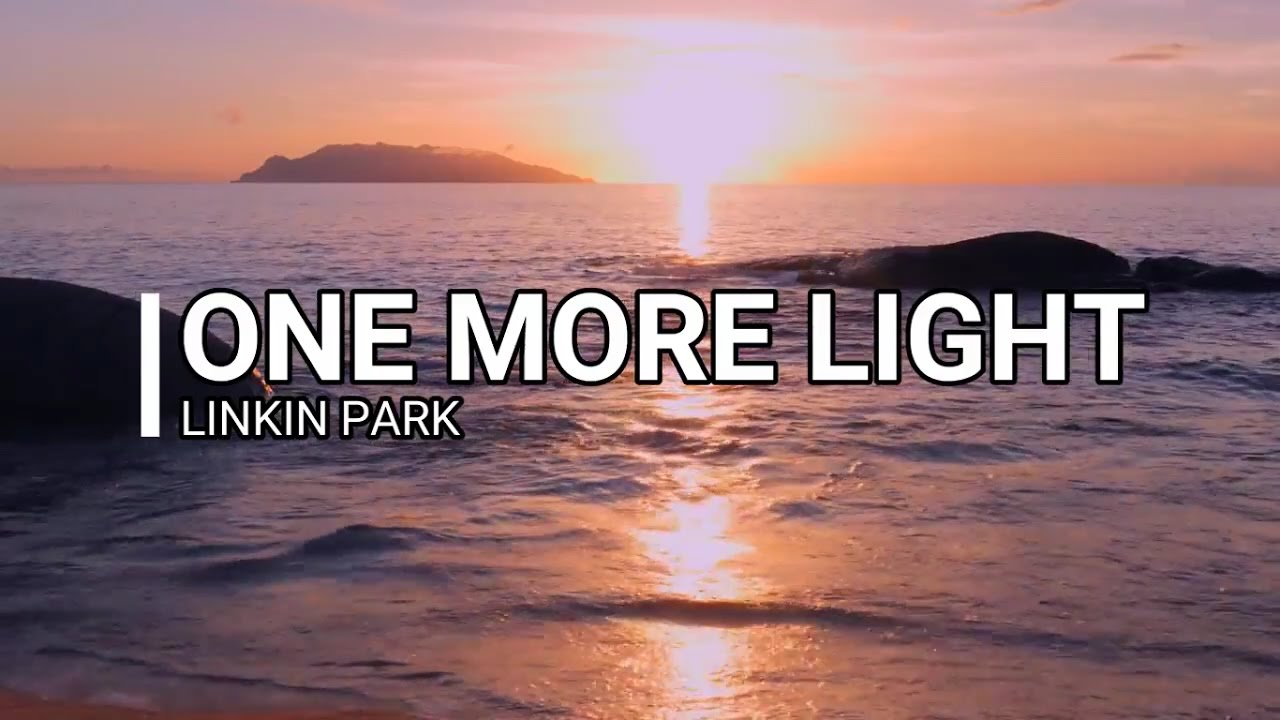 Linkin Park One More Light Lyric Video Youtube