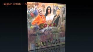 Bogdan Artistu - Kana Jambe (TRACK OFICIAL)