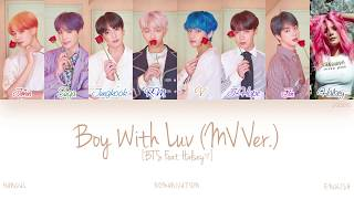 [HAN|ROM|ENG] BTS (방탄소년단) - Boy With Luv (작은 것들을 위한 시) (Feat. Halsey) (Mv Ver.) (Color Coded Lyrics)