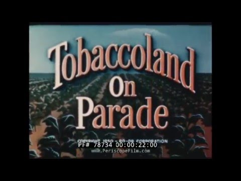 1950s TOBACCO INDUSTRY PROMOTIONAL FILM   TOBACCOLAND ON PARADE 78734
