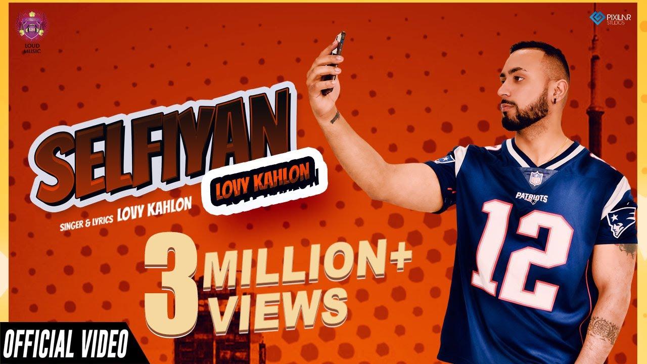 Latest Punjabi Song 2021 | Selfiyan (Official Video) Lovy Kahlon | Loud Music |New Punjabi Song 2021