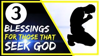 ✅ 3 BLESSINGS FOR THOSE THAT SEEK GOD (How to Pray, Prayer Secrets)