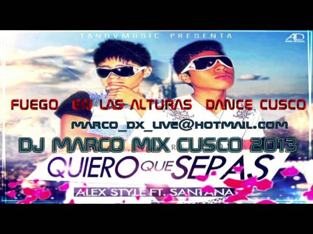 Reggaeton romantico 2013 ► Quiero que Sepas   Alex Style Ft  Santana  ft ( dj marco mix cusco )) Videos De Viajes