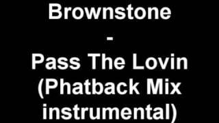 Brownstone - Pass The Lovin (Phatback Mix instrumental) - YouTube.flv