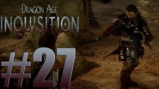 Dragon Age : Inquisition - Walkthrough Gameplay Part 27 - Xbox One [ HD ]