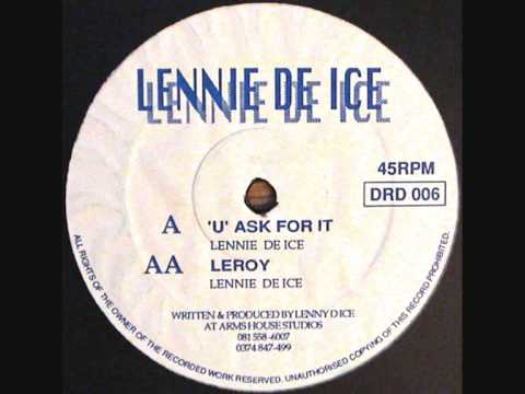 Lennie De Ice - U Ask For It