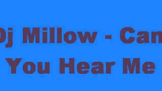 Dj Millow - Can You Hear Me