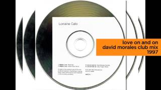 LOVE ON AND ON (David Morales Club Mix) Lorraine Cato 1997