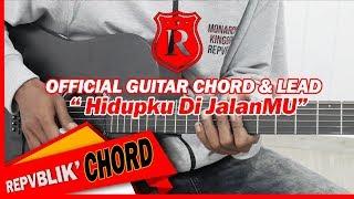 """REPVBLIK """" Hidupku Di JalanMU """" ( OFFICIAL GUITAR CHORD & LEAD )"""
