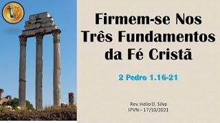 Firmem-se Nos Três Fundamentos da Fé Cristã - 2 Pedro 1:16-21
